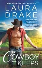 A Cowboy for Keeps ebook by Laura Drake