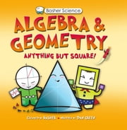 Basher Science: Algebra and Geometry ebook by Simon Basher,Dan Green