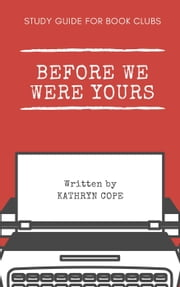 Study Guide for Book Clubs: Before We Were Yours - Study Guides for Book Clubs, #32 ebook by Kathryn Cope