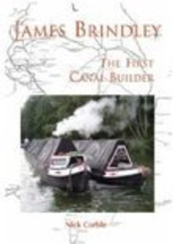 James Brindley - The First Canal Builder eBook by Nick Corble