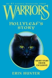 Warriors: Hollyleaf's Story ebook by Erin Hunter,Wayne McLoughlin