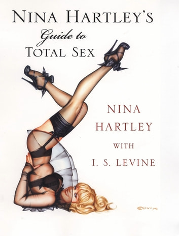 Nina Hartley's Guide to Total Sex eBook by Nina Hartley