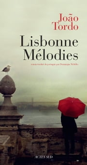 Lisbonne Mélodies ebook by Joao Tordo