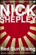 Red Sun Rising ebook by Nick Shepley