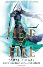 Heir of Fire 電子書籍 by Sarah J. Maas