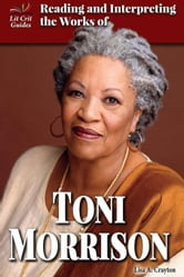 Reading and Interpreting the Works of Toni Morrison ebook by Crayton, Lisa