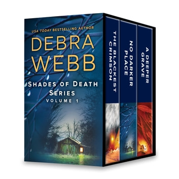 Shades of Death Series Volume 1 - The Blackest Crimson\No Darker Place\A Deeper Grave ebook by Debra Webb