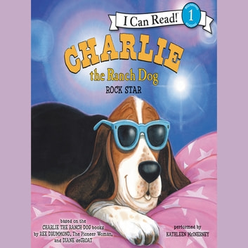 Charlie the Ranch Dog: Rock Star audiobook by Ree Drummond