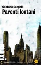 Parenti lontani ebook by Gaetano Cappelli