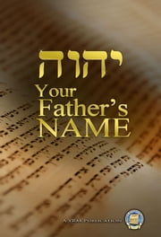 Your Father's Name ebook by Yahweh's Restoration Ministry