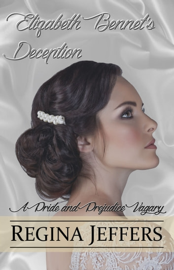 Elizabeth Bennet's Deception - A Pride and Prejudice Vagary ebook by Regina Jeffers