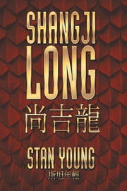 Shangji Long ebook by Stan Young