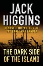 The Dark Side of the Island ebook by Jack Higgins