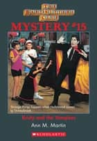 The Baby-Sitters Club Mystery #15: Kristy and the Vampires ebook by Ann M. Martin