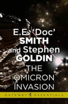 The Omicron Invasion ebook by Stephen Goldin,E.E. 'Doc' Smith