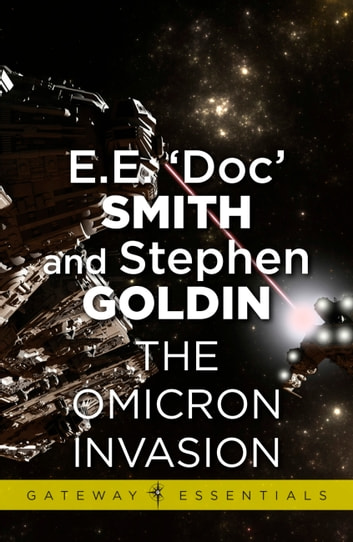The Omicron Invasion - Family d'Alembert Book 9 eBook by E.E. 'Doc' Smith,Stephen Goldin