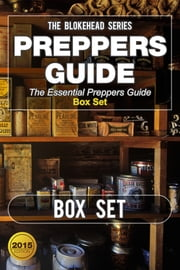 Preppers Guide : The Essential Preppers Guide Box Set ebook by The Blokehead