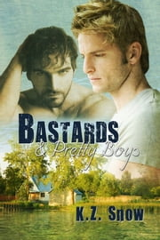 Bastards and Pretty Boys ebook by K.Z. Snow