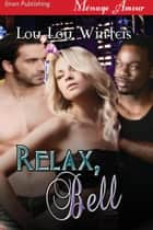 Relax, Bell ebook by Lou Lou Winters