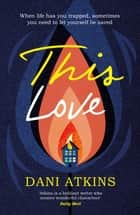 This Love ebook by Dani Atkins