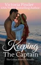 Keeping the Captain ebook by Victoria Pinder