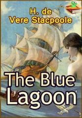 THE BLUE LAGOON: A Romance Novel - (With Audiobook Link) ebook by H. de Vere Stacpoole
