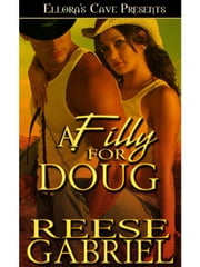 A Filly for Doug ebook by Reese Gabriel