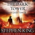 The Dark Tower VII: The Dark Tower - (Volume 7) audiobook by Stephen King