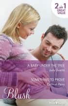 A Baby Under The Tree/Something To Prove 電子書 by Judy Duarte, Cathryn Parry