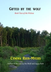 Gifted by the Wolf: Book Two of the Wolves ebook by Cyndia Rios-Myers