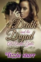 Death and the Dryad ebook by *lizzie starr