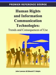 Human Rights and Information Communication Technologies - Trends and Consequences of Use ebook by John Lannon,Edward Halpin