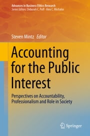 Accounting for the Public Interest - Perspectives on Accountability, Professionalism and Role in Society ebook by Steven Mintz Mintz