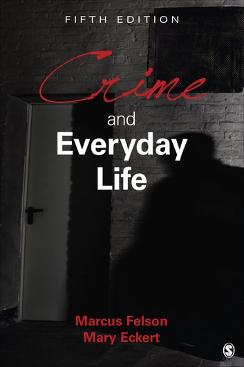 Crime and Everyday Life ebook by Marcus Felson,Mary A. Eckert
