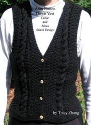 Aran Button Down Vest Moss and Cable Stitch Design Knitting Pattern ebook by Tracy Zhang