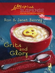 Grits and Glory ebook by Ron Benrey,Jane Benrey