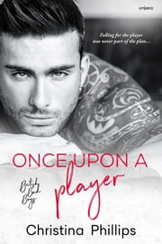 Once Upon A Player ebook by Christina Phillips