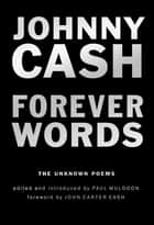 Forever Words - The Unknown Poems ebook by Johnny Cash