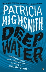 Deep Water - A Virago Modern Classic ebook by Patricia Highsmith, Gillian Flynn