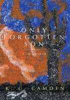 Only Forgotten Son ebook by KC Camden