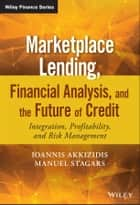 Marketplace Lending, Financial Analysis, and the Future of Credit ebook by Ioannis Akkizidis,Manuel Stagars
