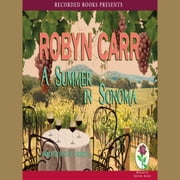 Summer in Sonoma audiobook by Robyn Carr