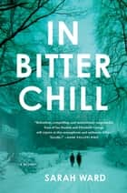 In Bitter Chill - A Mystery ebook by Sarah Ward