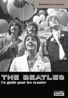THE BEATLES ebook by Dominique Lawalree