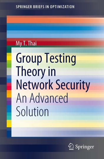 Group Testing Theory in Network Security - An Advanced Solution ebook by My T. Thai