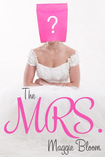 The Mrs. - Serendipity in Love, #2 ebook by Maggie Bloom