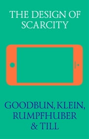 The Design of Scarcity ebook by Jon Goodbun,Michael Klein,Andreas Rumpfhuber,Jeremy Till