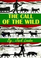 The Call of the Wild ebook by