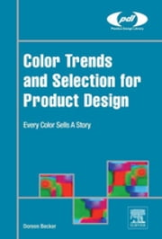 Color Trends and Selection for Product Design - Every Color Sells A Story ebook by Doreen Becker