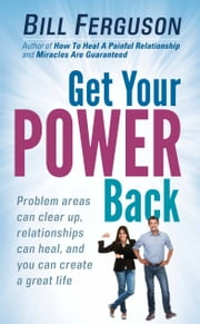 Get Your Power Back ebook by Bill Ferguson
